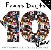 Frans Duijts - 10 Jaar - Mijn Grootste Hits Tot Nu