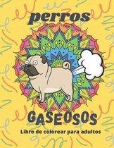 Perros Gaseosos