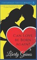 Can Love Be Born Again?
