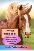 Horses Puzzle Book (Word Search, Word Scramble and Missing Vowels)