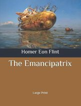 The Emancipatrix: Large Print