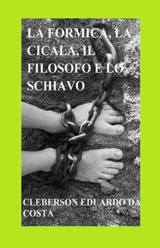 La Formica, La Cicala, Il Filosofo E Lo Schiavo