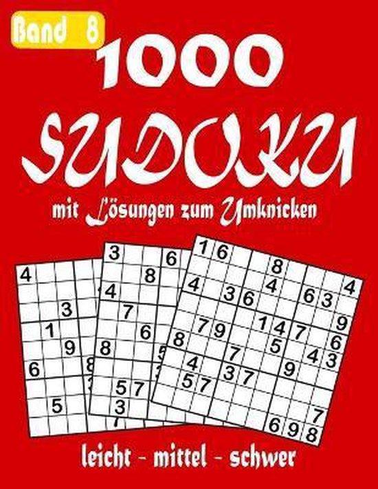 1000 Sudoku mit Loesungen zum Umknicken Band 8 leicht - mittel - schwer