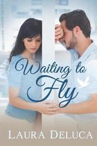 Waiting to Fly
