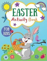 Easter Activity Book for Kids - A Fun Workbook for Kids Ages 4-6 including Mazes, Connect the Dots, Coloring Pages, Math Activities and More