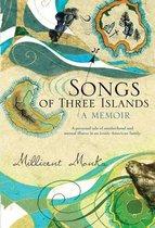 Songs of Three Islands: A Memoir