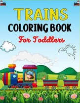 TRAINS COLORING BOOK For Toddlers: Beautiful train Coloring Book for Kids Who Love Train!