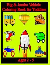 Big & Jumbo Vehicle Coloring Book for Toddlers Ages 2-5
