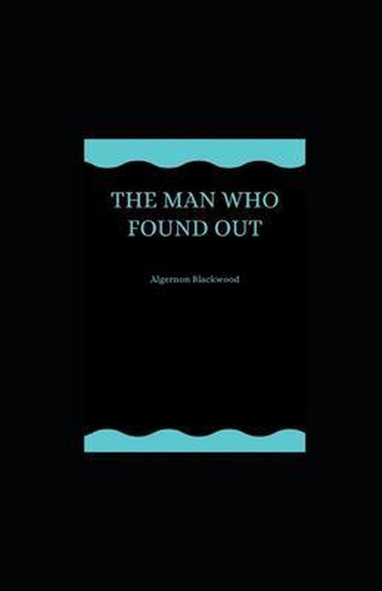The Man Who Found Out