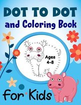 Dot To Dot and Coloring Book for Kids Ages 4-8