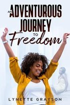 An Adventurous Journey to Freedom