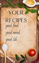 Your Recipes