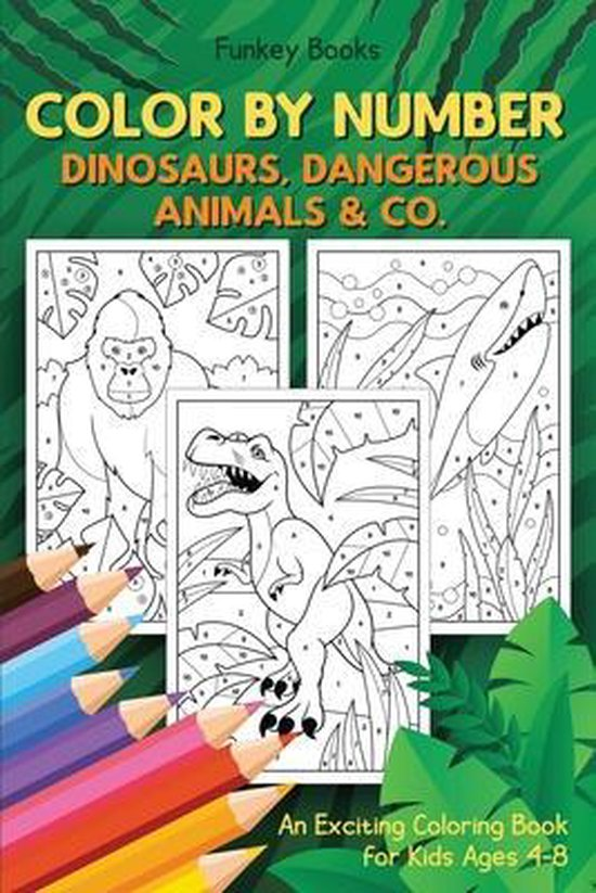 Boek cover Color by Number - Dinosaurs, Dangerous Animals & Co. van Funkey Books (Paperback)