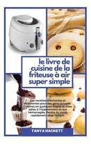 Le Livre de Cuisine de la Friteuse a Air Super Simple
