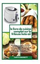 Le Livre de Cuisine Complet sur la Friteuse Keto Air