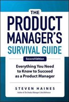 The Product Manager's Survival Guide, Second Edition