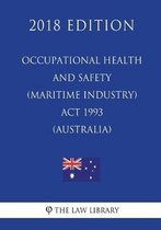 Occupational Health and Safety (Maritime Industry) ACT 1993 (Australia) (2018 Edition)