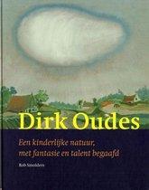 Dirk Oudes, Een Kinderlijke Natuur, Met Fantasie En Talent Begaafd