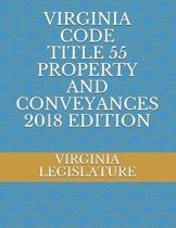 Virginia Code Title 55 Property and Conveyances 2018 Edition