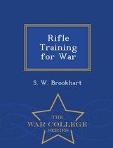 Rifle Training for War - War College Series