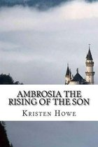 Ambrosia the Rising of the Son