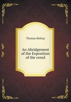 An Abridgement of the Exposition of the Creed