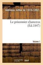 Le Prisonnier Chanceux. Volume 1
