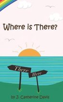 Where is There?
