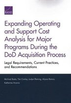 Expanding Operating and Support Cost Analysis for Major Programs During the Dod Acquisition Process
