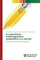 A Consciencia Metalinguistica Pragmatica E a Escrita
