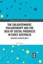 The Enlightenment, Philanthropy and the Idea of Social Progress in Early Australia
