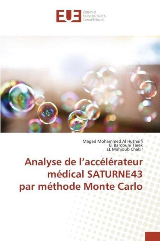 Analyse de L Acc l rateur M dical Saturne43 Par M thode Monte Carlo