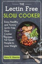 The Lectin Free Slow Cooker