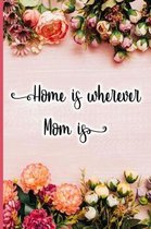 Home Is Wherever Mom Is