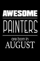 Awesome Painters Are Born in August