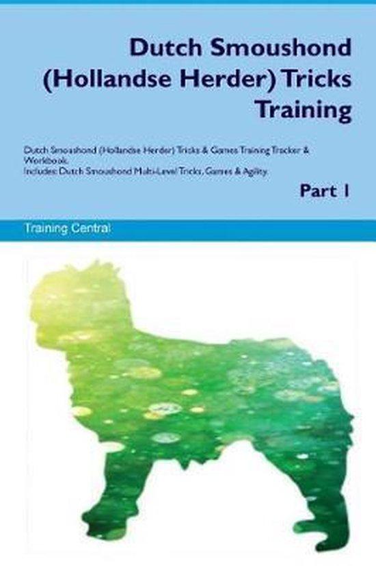 Dutch Smoushond (Hollandse Herder) Tricks Training Dutch Smoushond Tricks & Games Training Tracker & Workbook. Includes