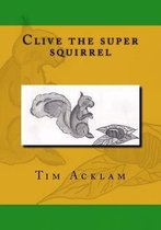 Clive the Super Squirrel