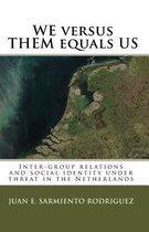 We Versus Them Equals Us