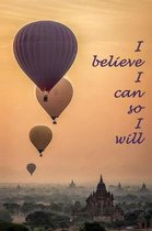 I Believe I Can So I Will