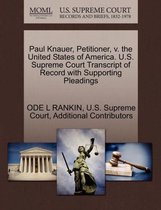 Paul Knauer, Petitioner, V. the United States of America. U.S. Supreme Court Transcript of Record with Supporting Pleadings