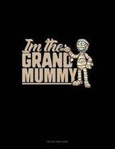 I'm the Grand Mummy