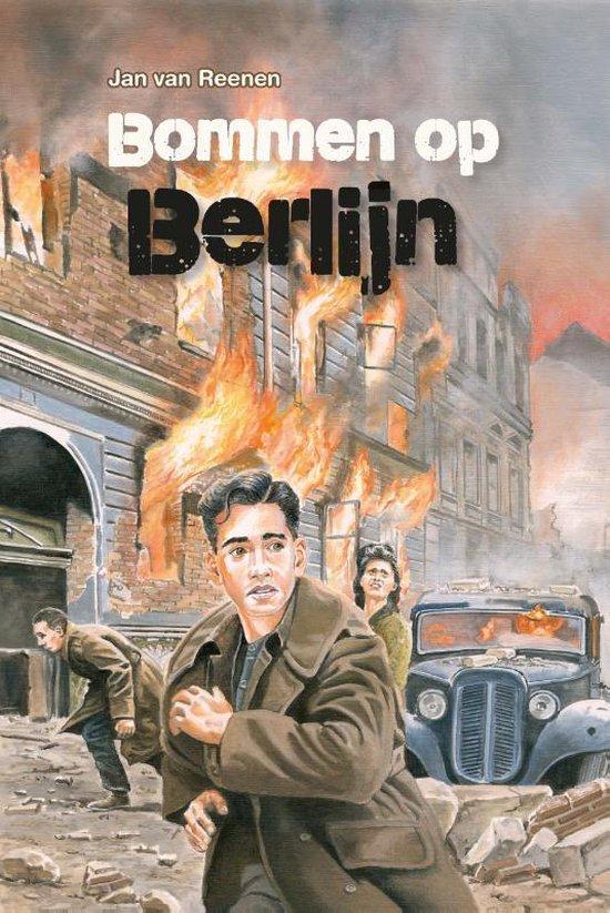 Bommen op Berlijn - Jan van Reenen  