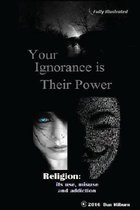 Your Ignorance Is Their Power (Black and White)