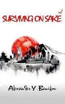 Boek cover Surviving on Sake van Alexander Y Benikov