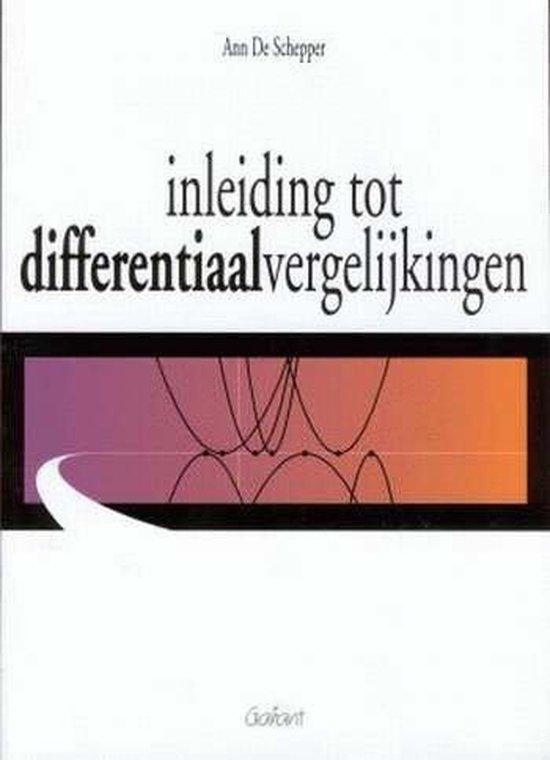 Inleiding Tot Differentiaalvergelijkingen - Ann De Schepper |