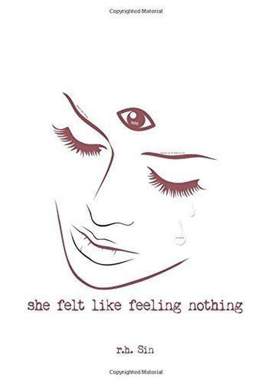 Boek cover She Felt Like Feeling Nothing van r.h. Sin (Paperback)