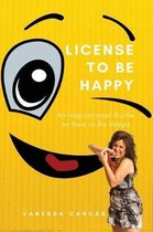 License to Be Happy