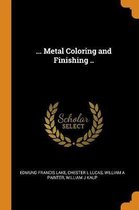 ... Metal Coloring and Finishing ..