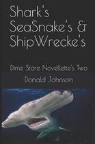 Shark's Seasnake's & Shipwrecke's