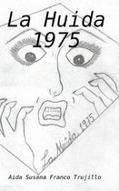 La Huida 1975